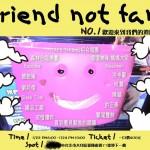 快來「friend not fan No.1」一起跟樂團鬼混交朋友
