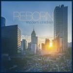 回來了!Modern Children 復出單曲〈Reborn〉