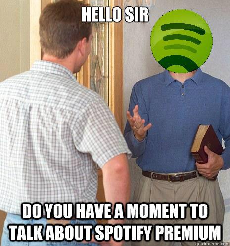 說不定某天 Spotify 會需要業務人員登門拜訪、跟你聊聊是否能用他們的付費服務。