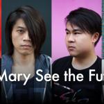 【專訪】鑲著銀邊的烏雲:Mary See the Future